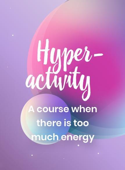 Hyperaktivität - Ein Kurs bei zu viel Energie für dein unruhiges Kind